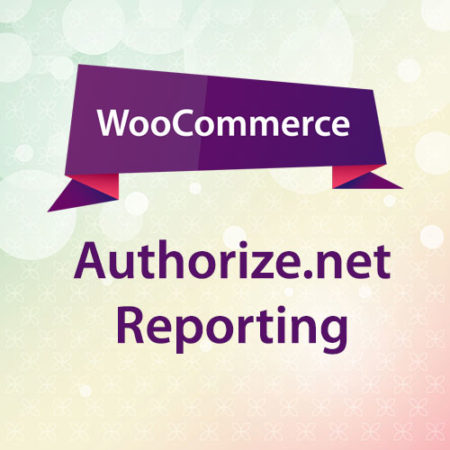 WooCommerce Authorize.net Reporting