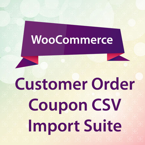 WooCommerce Customer Order Coupon CSV Import Suite
