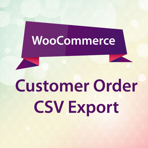 WooCommerce Customer Order CSV Export