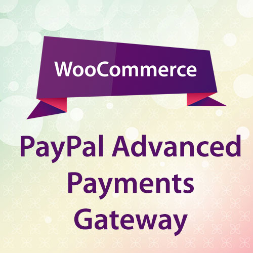 WooCommerce PayPal Advanced Payments Gateway