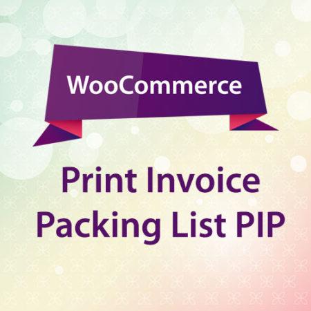 WooCommerce Print Invoice Packing List PIP