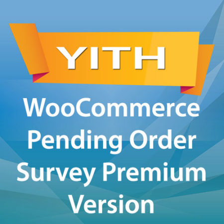 YITH WooCommerce Pending Order Survey Premium Version