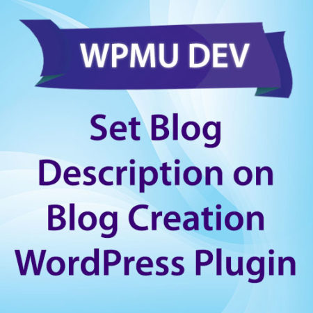 WPMU DEV Set Blog Description on Blog Creation WordPress Plugin