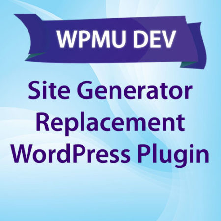 WPMU DEV Site Generator Replacement WordPress Plugin