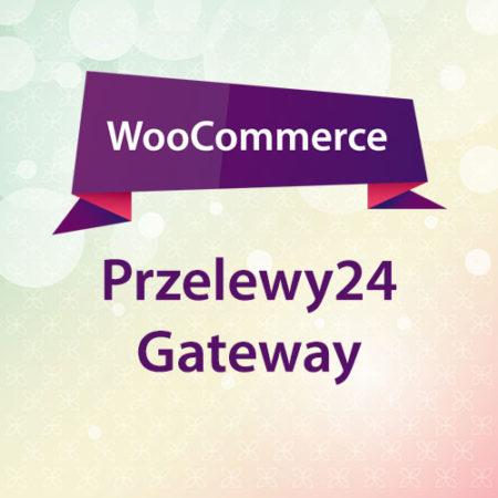 WooCommerce Przelewy24 Gateway