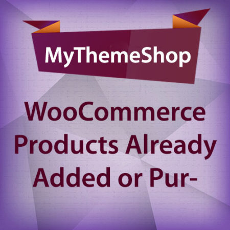 MyThemeShop WooCommerce Products Already Added To Cart Or Purchased Plugin
