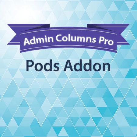 Admin Columns Pro Pods Addon
