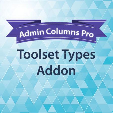 Admin Columns Pro Toolset Types Addon