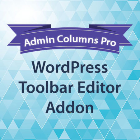 Admin Columns Pro WordPress Toolbar Editor Addon