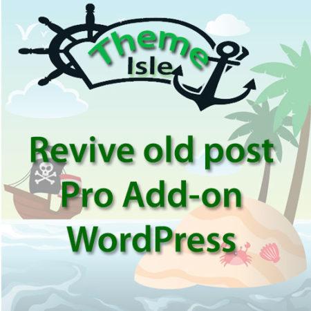 ThemeIsle Revive old post Pro Add-on WordPress Plugin